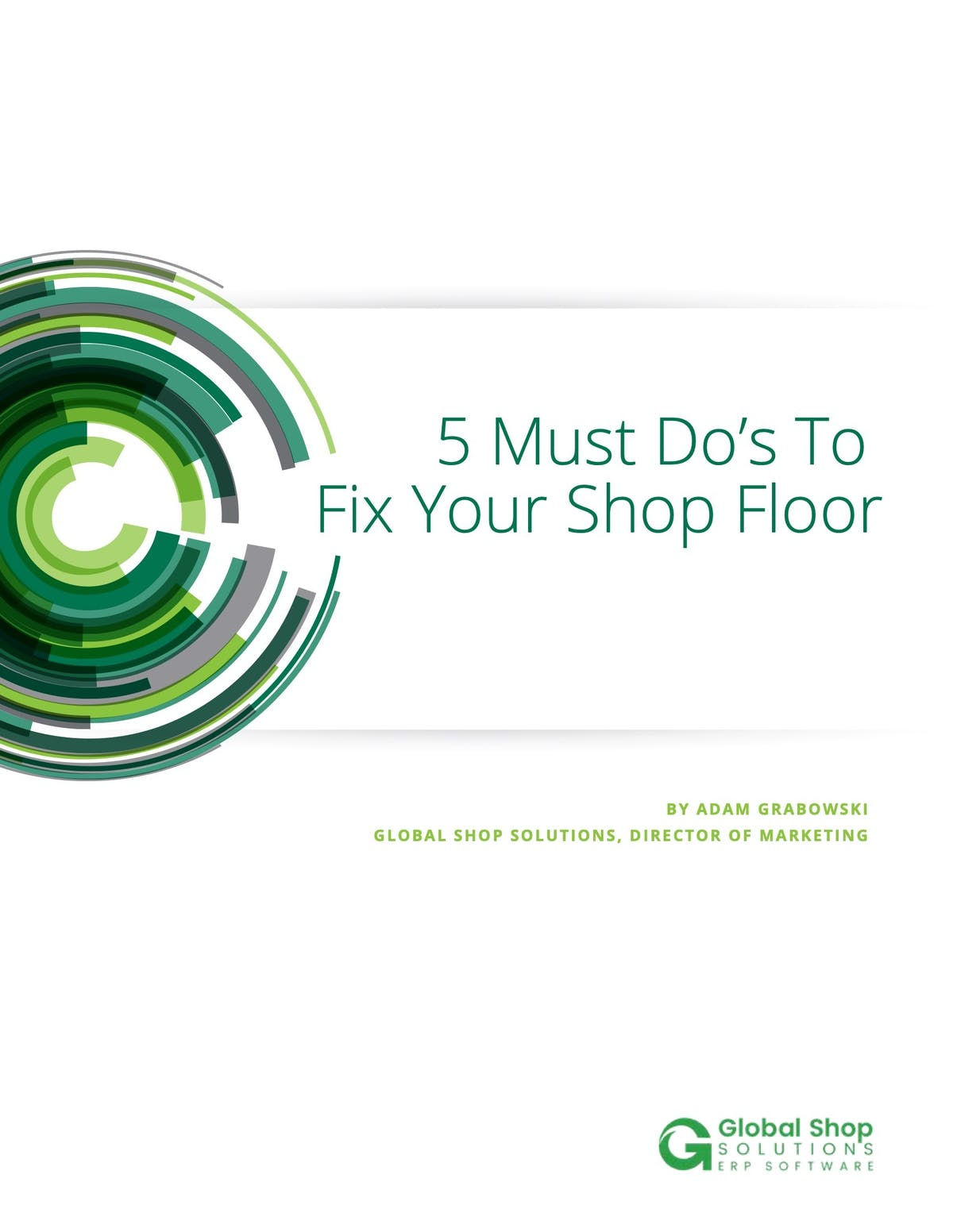 Global Shop Solutions White Paper - 5 Must Do's to Fix Your Shop Floor