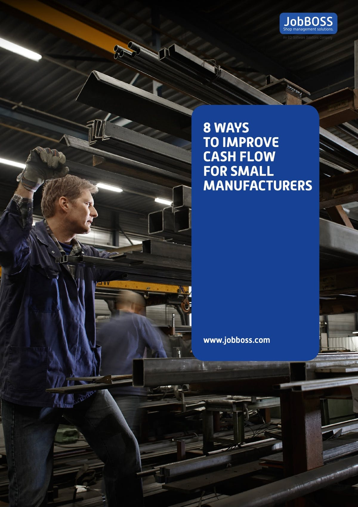 JobBOSS  Shop Management Solution White Paper - 8 Ways to Improve Cash Flow for Small Manufacturers