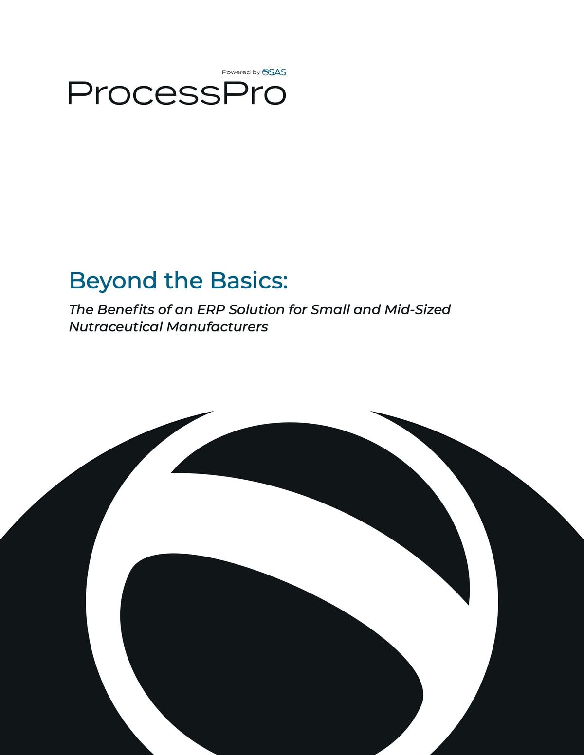 ProcessPro White Paper - The Benefits of an ERP Solution for Small and Mid-Sized Nutraceutical Manufacturers
