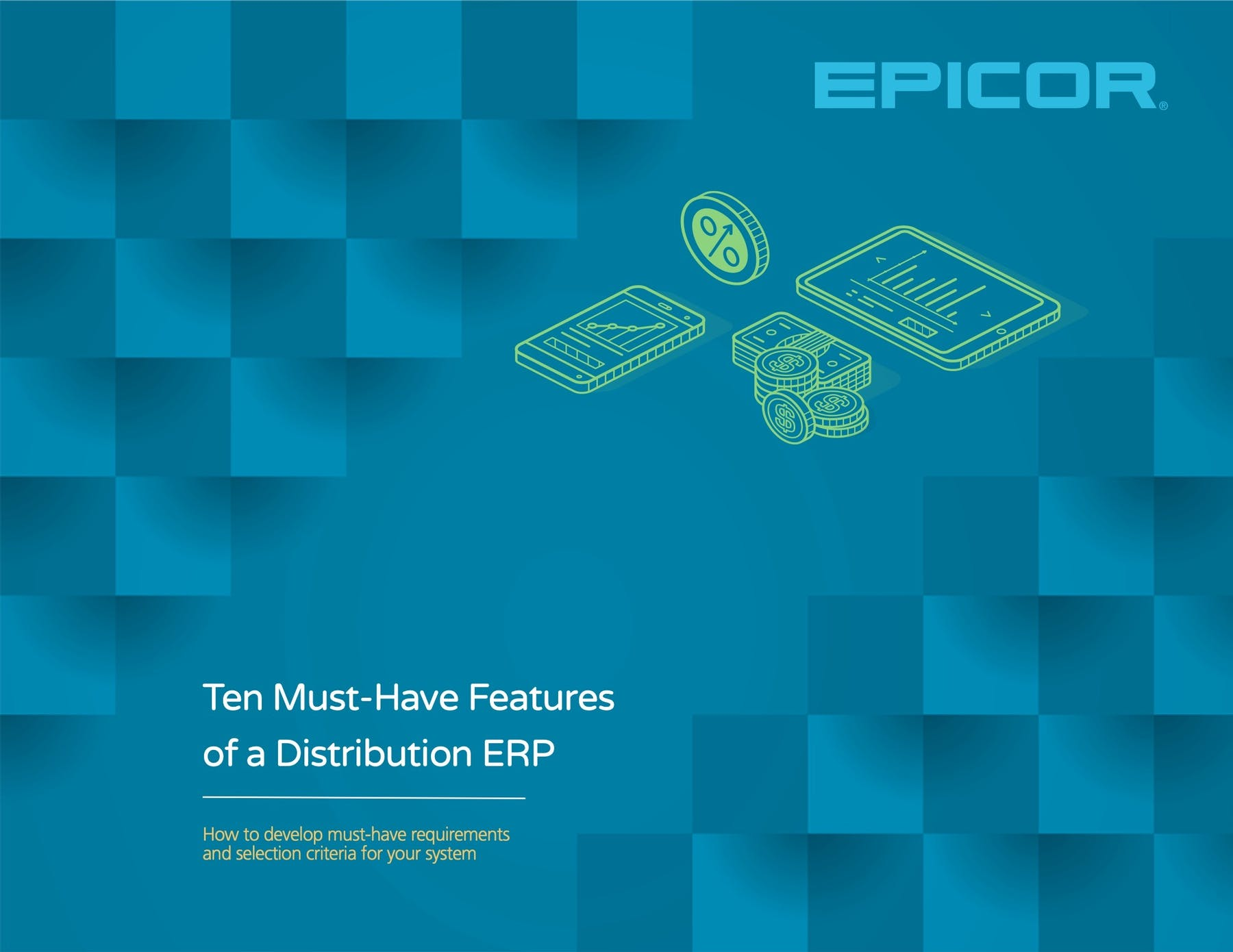 Epicor Prophet 21 White Paper - Ten Must-Have Features of a Distribution ERP