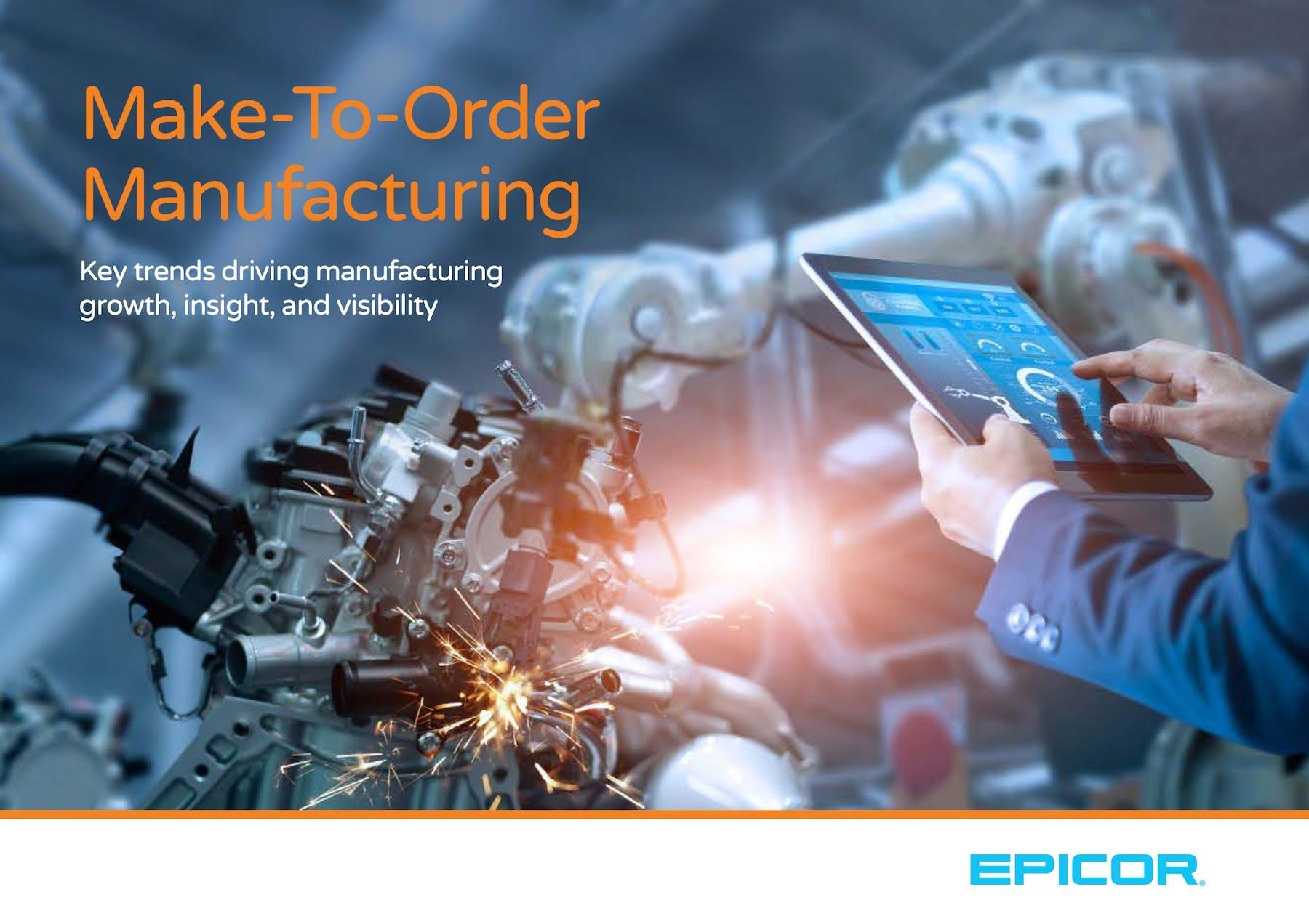 Epicor ERP White Paper - Make-To-Order Manufacturing