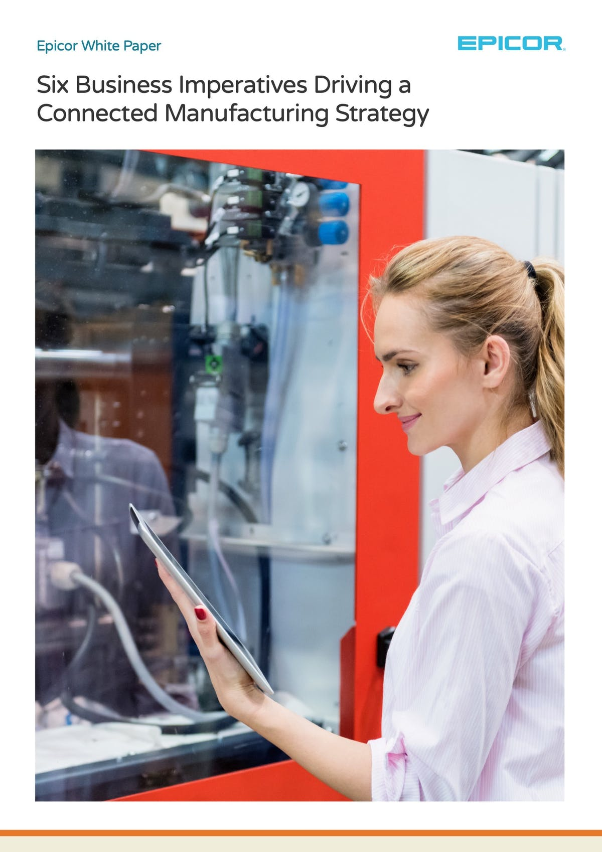 Epicor ERP White Paper - Six Business Imperatives Driving a Connected Manufacturing Strategy