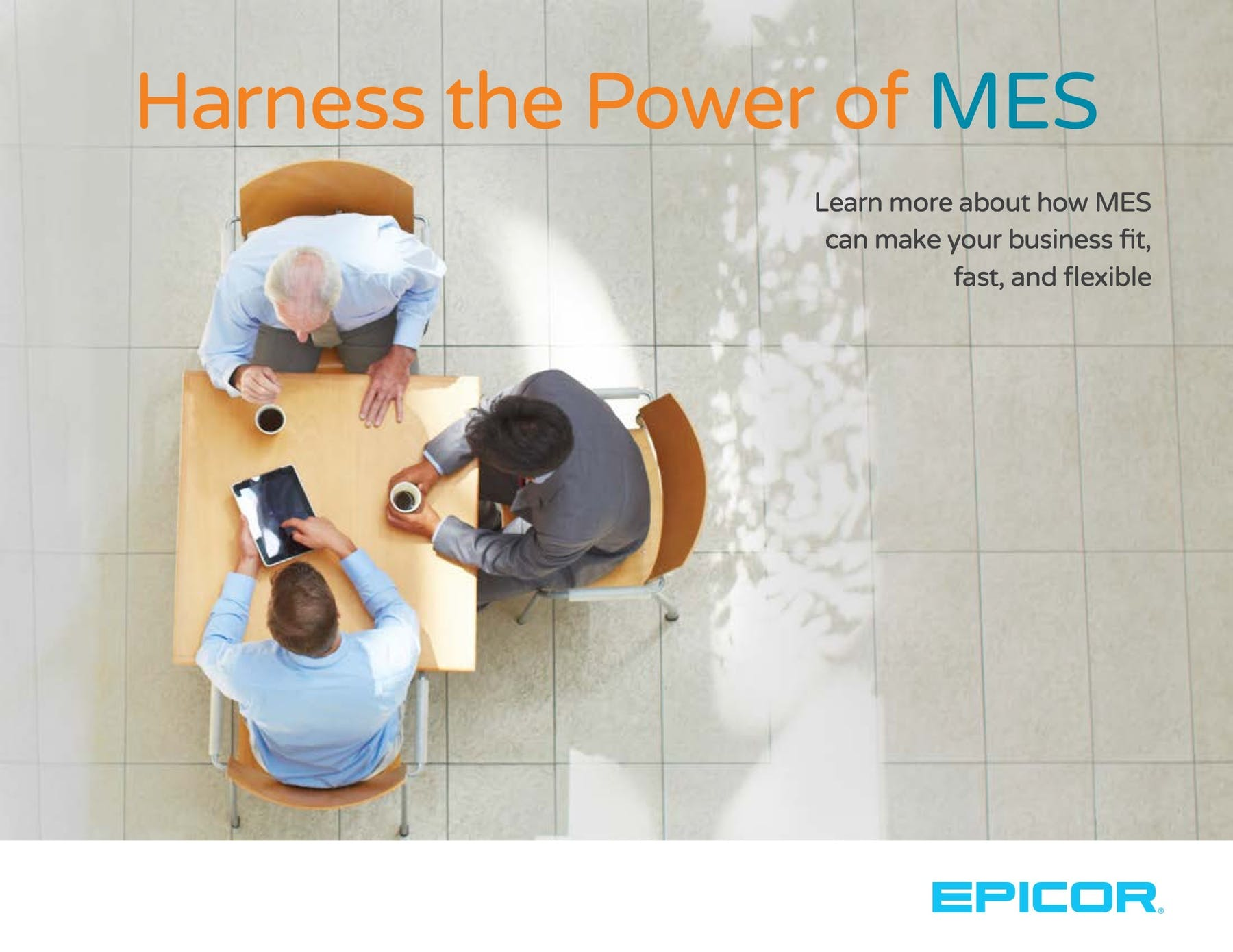 Epicor Mattec (Advanced MES) White Paper - Harness the Power of MES