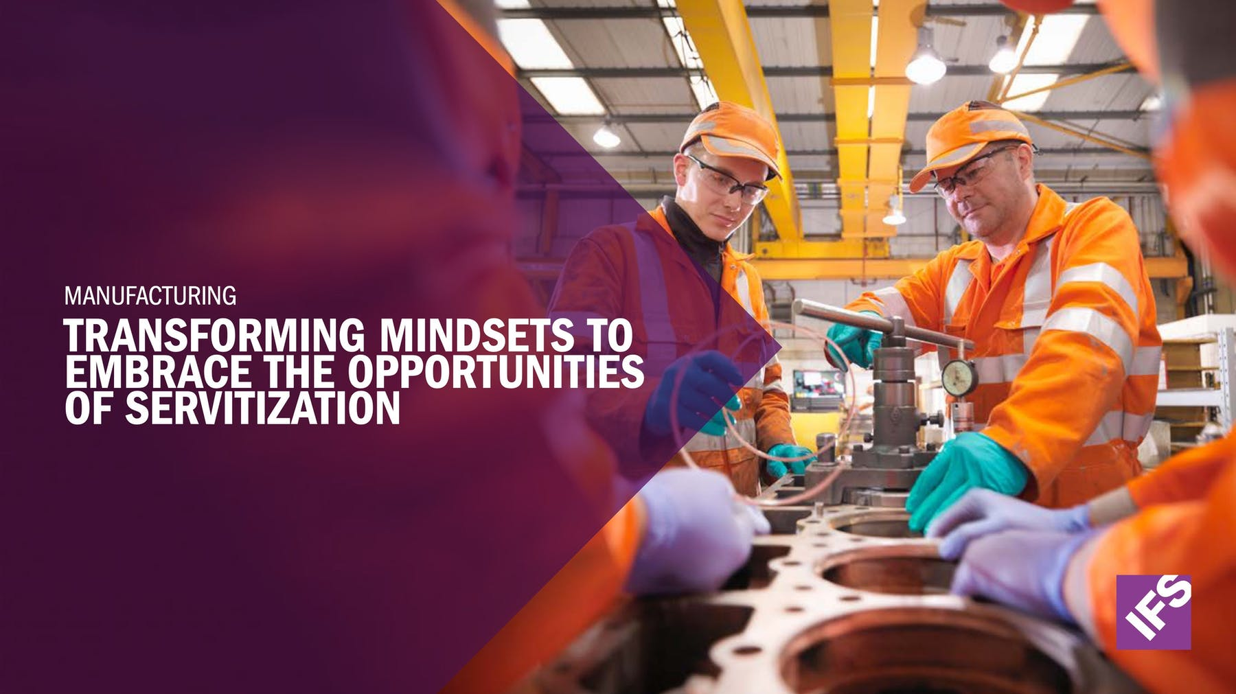 IFS Applications 10 White Paper - Transforming Mindsets to Embrace the Opportunities of Servitization