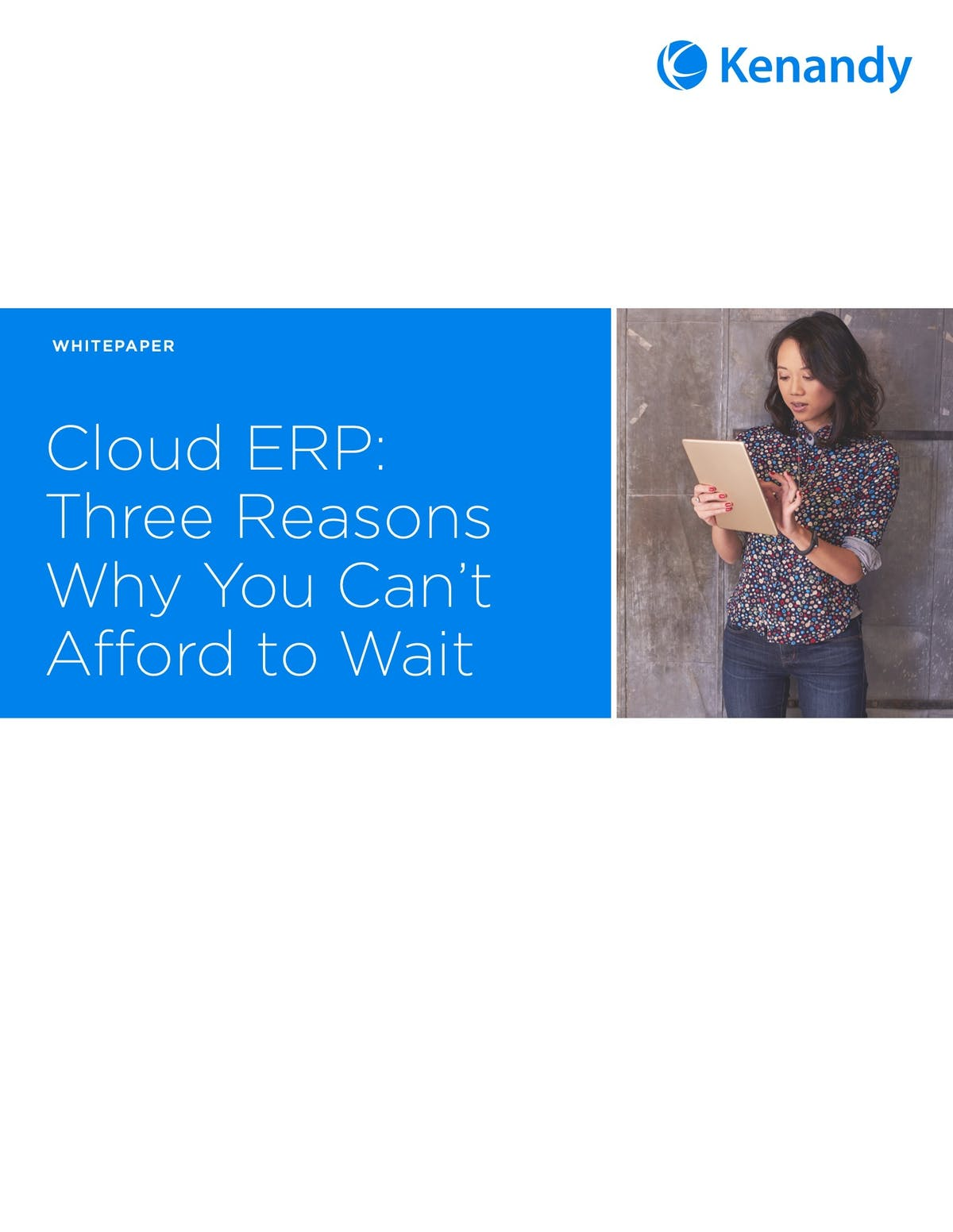 Kenandy ERP White Paper - Cloud ERP: Three Reasons Why You Can't Afford to Wait