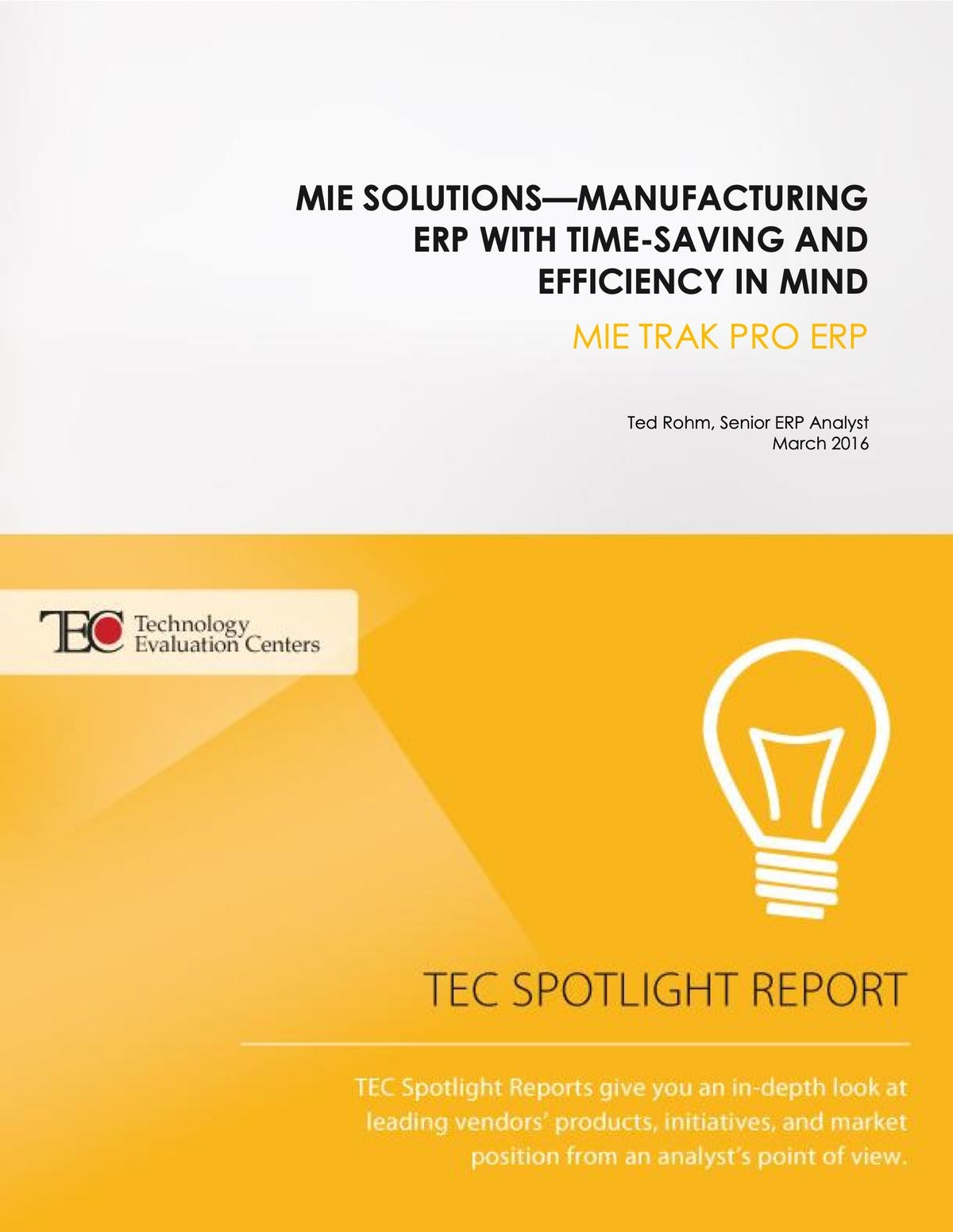 MIE Trak Pro White Paper - Manufacturing ERP with Time Saving Efficiency in Mind