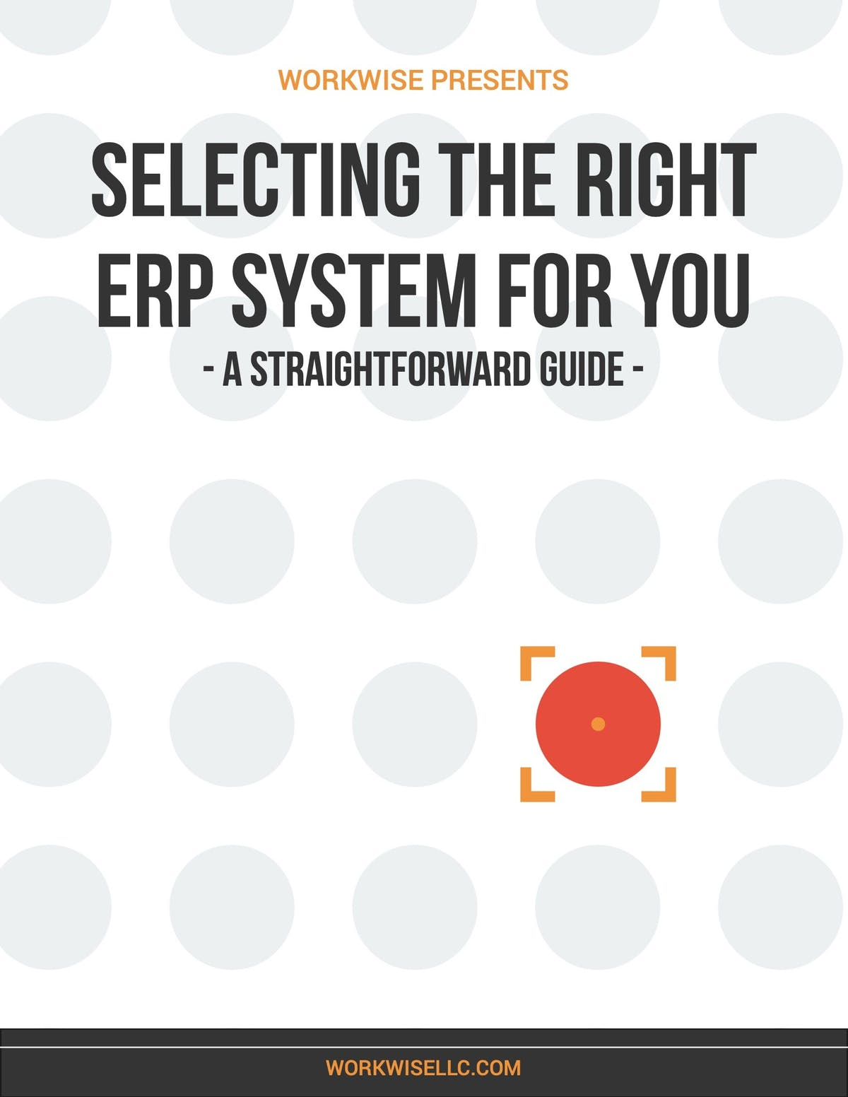 WorkWise ERP White Paper - Selecting the Right ERP System for You