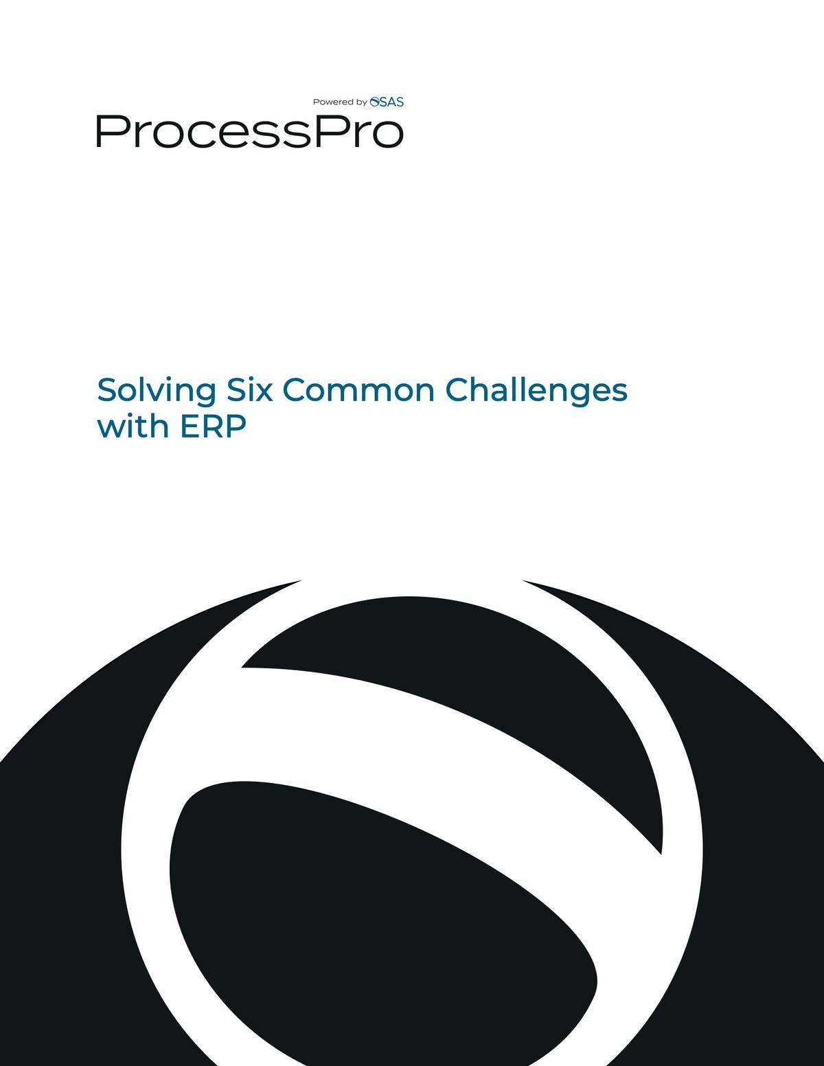 ProcessPro White Paper - Solving Six Common Challenges with ERP