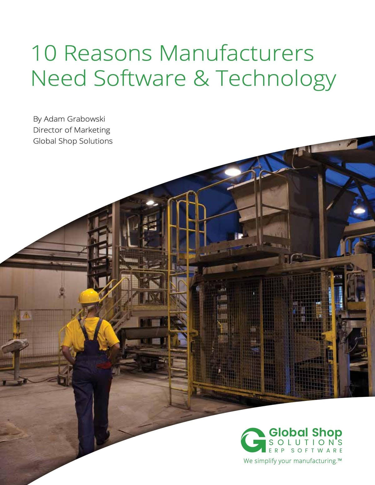 Global Shop Solutions White Paper - 10 Reasons Manufacturers Need Software and Technology