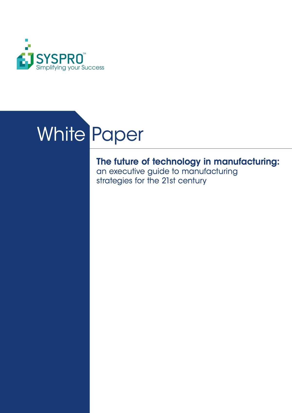 SYSPRO White Paper - The Future of Technology in Manufacturing